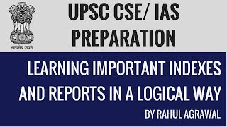 Learning Important Indexes and Reports in a Logical Way - UPSC CSE/IAS 2018 2019 Exam Preparation