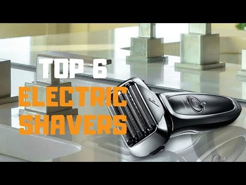 Best Electric Shaver In 2019 - Top 6 Electric Shavers Review