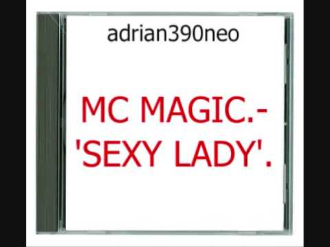 MC MAGIC OF NB RIDAZ - SEXY LADY