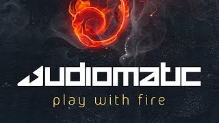 Audiomatic - Play With Fire (Official Audio)