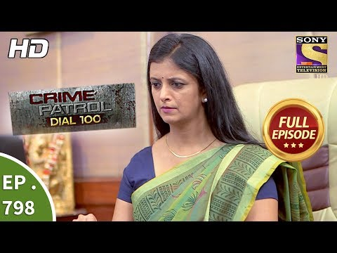 Crime Patrol Dial 100 – Ep 798 – Full Episode  – 13th June, 2018
