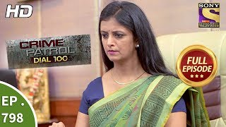 Crime Patrol Dial 100 - Ep 798 - Full Episode  - 13th June, 2018