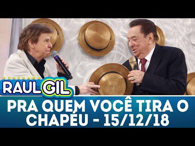 Para Quem Você Tira o Chapéu com Nelson Rubens  - Completo | Programa Raul   Gil (15/12/18)