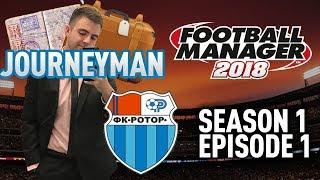 JOURNEYMAN FM SAVE! | INTRO - EPISODE 1 | FOOTBALL MANAGER 18 - FM18 SAVE!