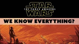 Star Wars The Force Awakens: We Know EVERYTHING? - The Know