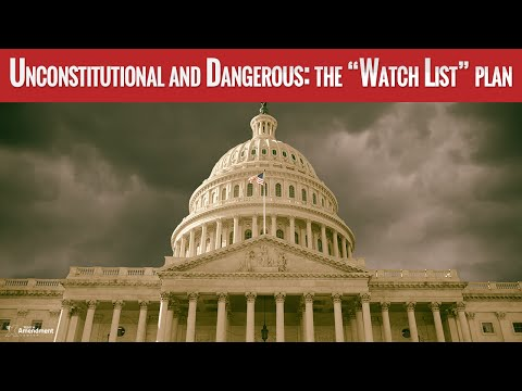 """Unconstitutional and Dangerous: The Government """"Watch List"""" Plan"""