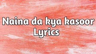 Amit Trivedi - Naina da kya kasoor (lyrics)