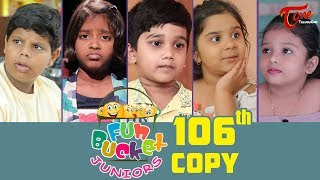 Fun Bucket JUNIORS | Episode 106 | Kids Funny Videos | Comedy Web Series | By Nagendra K | TeluguOne