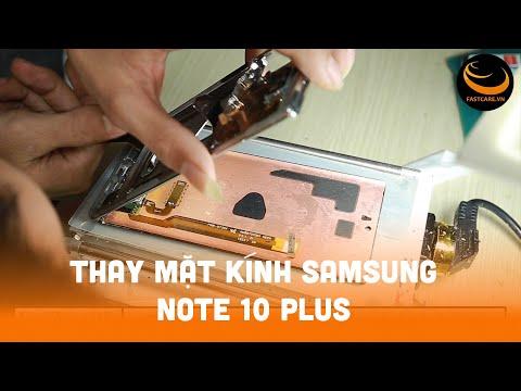 Hướng dẫn thay mặt kính Samsung Note 10 Plus chuyên nghiệp | Fastcare