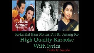 Roka Kai Baar Maine High Quality Karaoke with lyrics (Rafi Saab and Asha Tai)