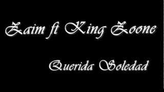 Zaim ft King Zoone - Querida Soledad