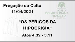 Pregação (Os perigos da hipocrisia) - 11/04/2021