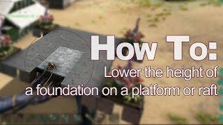 Lower height of foundation on platform saddle or raft - ARK Survival Evolved