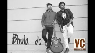 Bhula Do Bhula Do - Acoustic cover || CP & Vicky || By VC Music