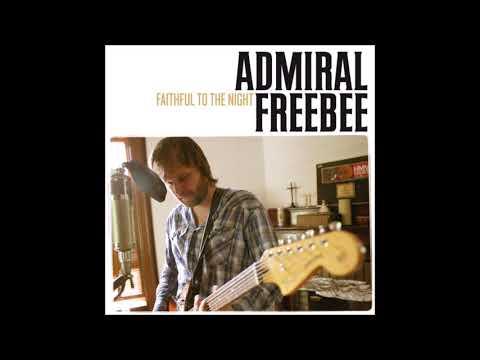 Admiral Freebee - Faithful To The Night
