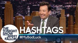Hashtags: #MyBadLuck