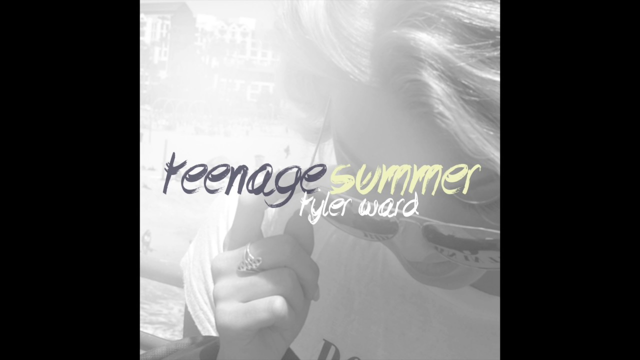 tyler-ward-teenage-summer-official-audio-tyler-ward-music