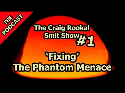 'Fixing' The Phantom Menace - The Georg Rockall-Schmidt Show #1