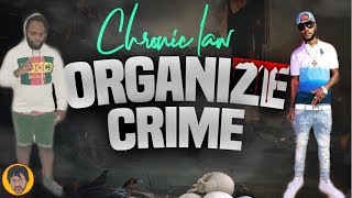 Chronic Law NOT Wasting Anytime With Organize Crime