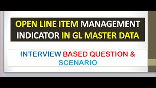 ( Interview Question) Open Item Management Indicator SCENARIO in GL -SAP FICO