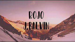 J. Balvin - Rojo (Lyrics)