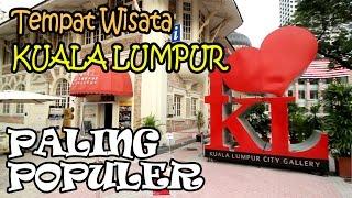 Tempat Wisata Kuala Lumpur Malaysia Paling Populer dan Wajib Dikunjungi