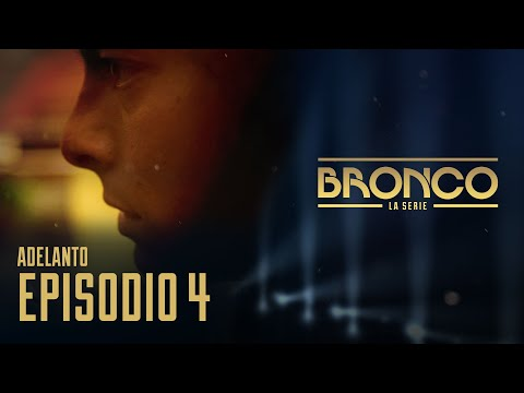 Bronco, La Serie | Episodio 4 | Adelanto