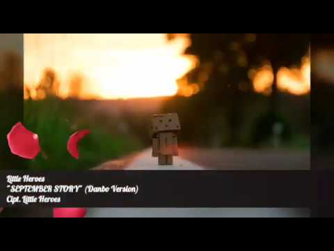 Lagu Indie Paling sedih - September Story (Danbo Version)