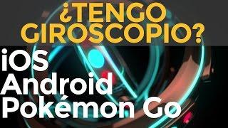 Cómo saber si mi celular o móvil tiene giroscopio para videos VR, 360 y Pokémon GO