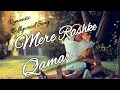 Mere Rashke Qamar | Most Romantic Song | Arijit Singh | Bollywood Song | 2017