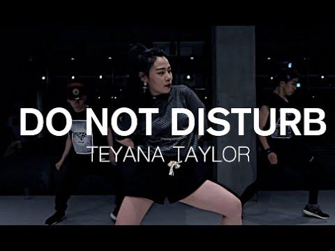 DO NOT DISTURB - TEYANA TAYLOR / MINKY JUNG CHOREOGRAPHY