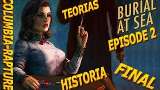 Bioshock Infinite Burial at Sea Episode 2 Final e Historia Explicados y Nexo Columbia-Rapture
