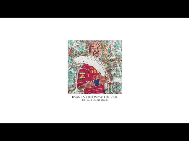 Iwan Esseboom - Wittie Visie (Gregor Salto Remix)