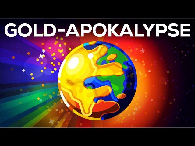 Was, wenn die Erde plötzlich zu Gold wird? - Die Gold-Apokalypse