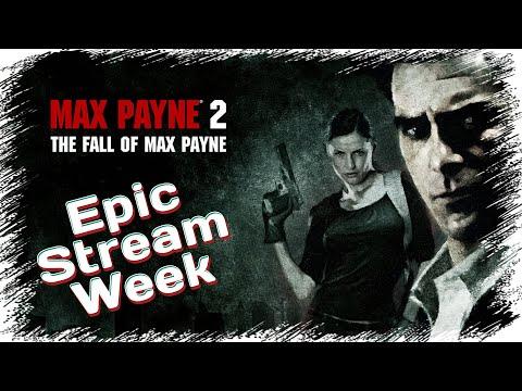 Смотреть прохождение игры EPIC STREAM WEEK   MAY 2020   Day 5: Max Payne 2   Igorelli