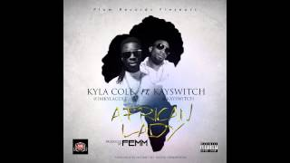 KYLA COLE FT KAY SWITCH - AFRICAN LADY