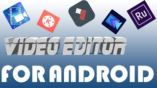 Top 5 Best Video Editing Software For Android With Download Links