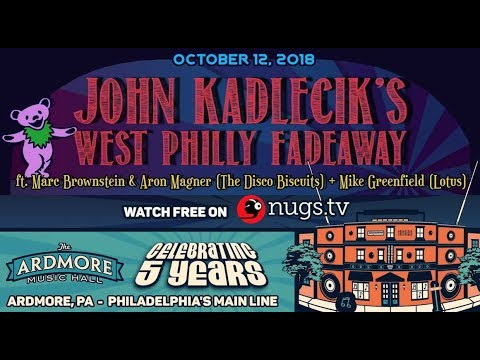 John Kadlecik's West Philly Fadeaway Live from the Ardmore Music Hall 10/12/18