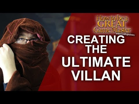 GREAT GM: Creating the Ultimate Villain NPC for your RPG ses