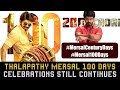 Thalapathy Vijay's MERSAL 100 Days Celebration Continues After 4 Days | ...