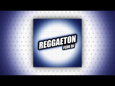 Reggaeton (Perreo Mix) - Fedu DJ [J Balvin]