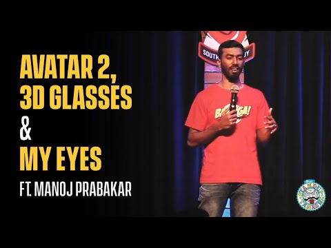 Avatar 2, 3D Glasses and My Eyes - Standup Comedy ft. Manoj Prabakar