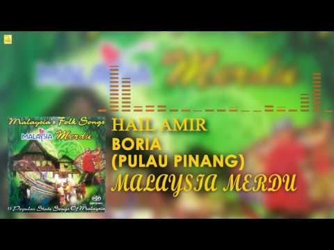 Hail Amir- Boria (Pulau Pinang)
