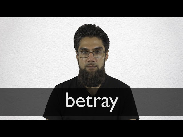 Betray Definition And Meaning Collins English Dictionary