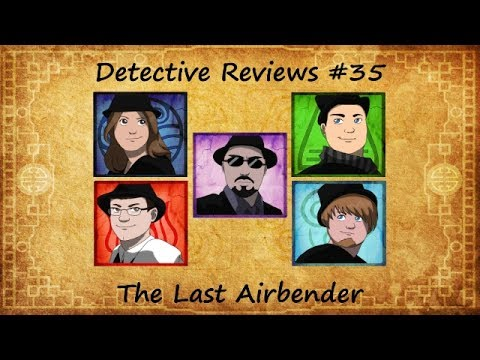 Detective Reviews #35 - The Last Airbender