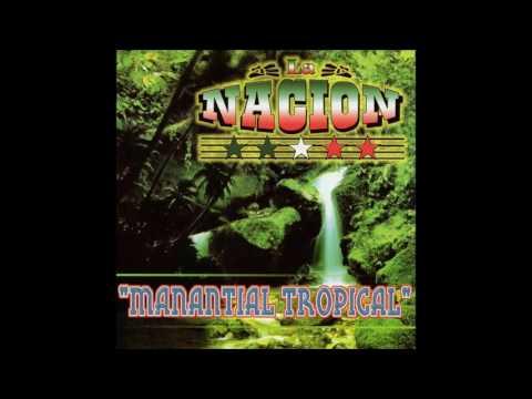 La Nacion - Manantial Tropical (Disco Completo)