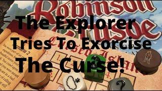 Soloing Robinson Crusoe: The Explorer Aims to Lift the Curse (Scenario 2)
