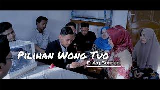 Pilihan Wong Tuo - Dikky Sondani (Official Music Video)