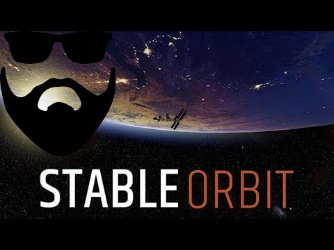 STABLE ORBIT | SPACE STATION MANAGER GAME | BEARDED ORBITAL!