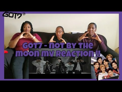 GOT7- NOT BY THE MOON MV REACTION!!!!!!!!